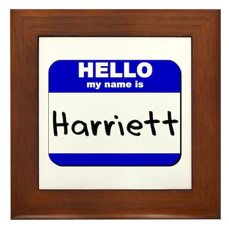 hello my name is harriett Framed Tile