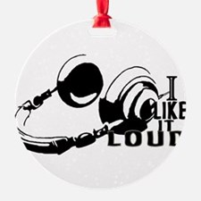I like it LOUD Headphones Ornament