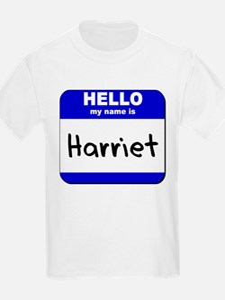 hello my name is harriet T-Shirt