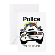 Funny Police We Fix Stupid Greeting Cards