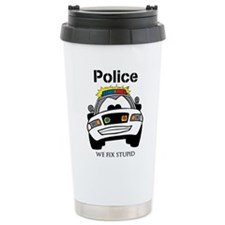 Funny Police We Fix Stupid Travel Mug