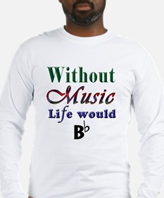 Without Music Long Sleeve T-Shirt