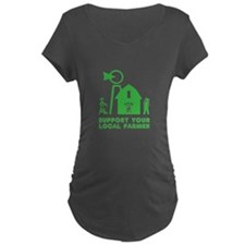 Support Your Local Farmer 3 Maternity T-Shirt