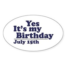 July 15 Birthday Oval Decal