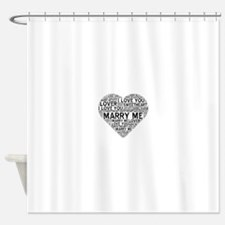 Marry Me, Sweetheart Shower Curtain