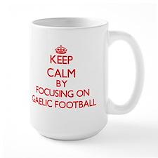 Keep calm by focusing on on Gaelic Football Mugs
