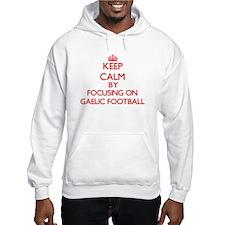 Keep calm by focusing on on Gaelic Football Hoodie