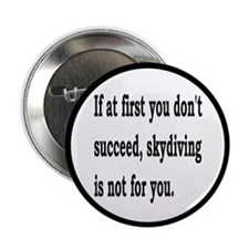 "Skydiving Is Not For You 2.25"" Button (10 pack)"