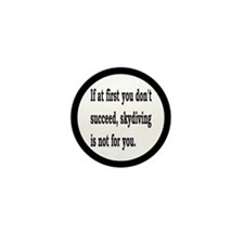 Skydiving Is Not For You Mini Button (10 pack)