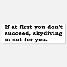 Skydiving Is Not For You Sticker (Bumper)