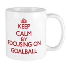Keep calm by focusing on on Goalball Mugs