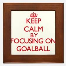 Keep calm by focusing on on Goalball Framed Tile