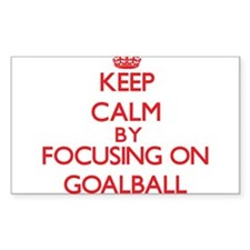 Keep calm by focusing on on Goalball Decal