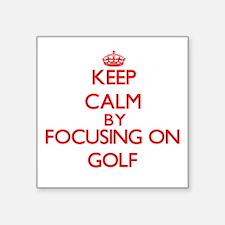 Keep calm by focusing on on Golf Sticker