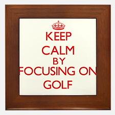 Keep calm by focusing on on Golf Framed Tile