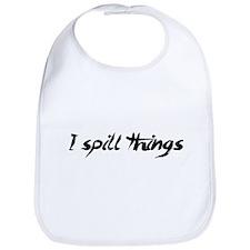 I Spill Things Clumsy Goofy Bib