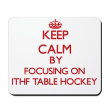Keep calm by focusing on on Ithf Table Hockey Mous