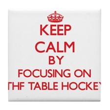 Keep calm by focusing on on Ithf Table Hockey Tile