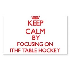 Keep calm by focusing on on Ithf Table Hockey Stic