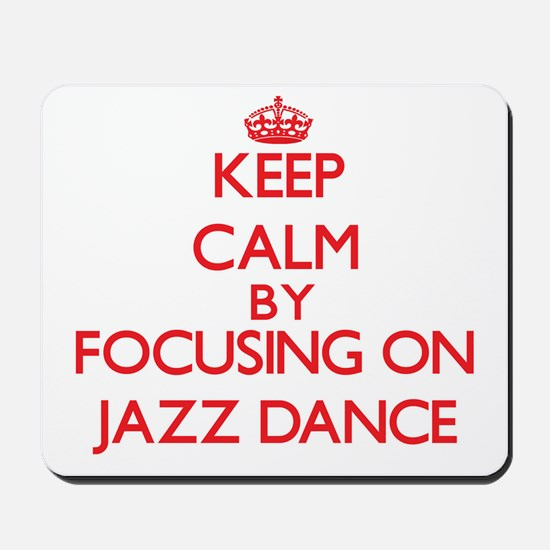 Keep calm by focusing on on Jazz Dance Mousepad