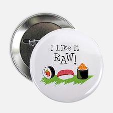 "I Like It RAW! 2.25"" Button"