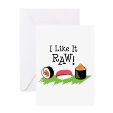 I Like It RAW! Greeting Cards