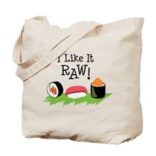 I Like It RAW! Tote Bag