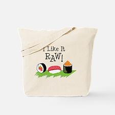 I Like It RAW! Tote Bag