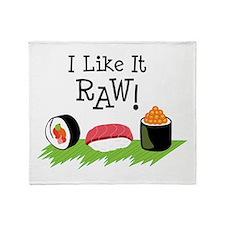 I Like It RAW! Throw Blanket