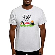 I Like It RAW! T-Shirt