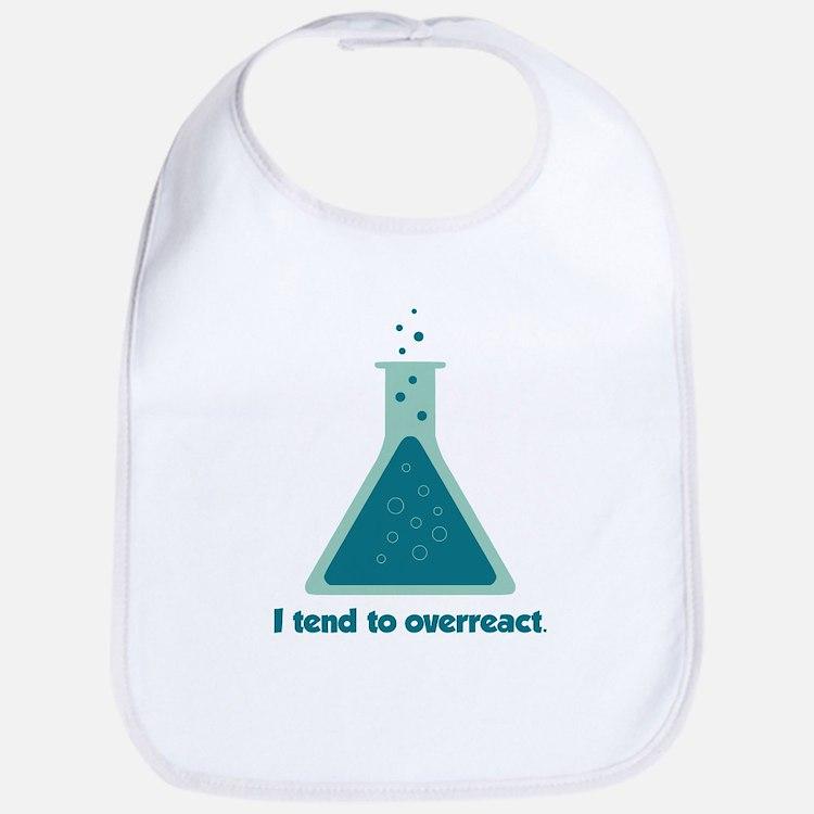 I Tend To Overreact Chemistry Science Beaker Bib