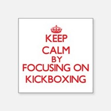 Keep calm by focusing on on Kickboxing Sticker