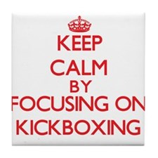 Keep calm by focusing on on Kickboxing Tile Coaste