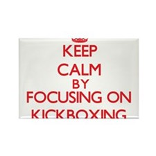 Keep calm by focusing on on Kickboxing Magnets