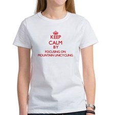 Keep calm by focusing on on Mountain Unicycling T-