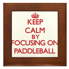 Keep calm by focusing on on Paddleball Framed Tile