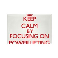 Keep calm by focusing on on Powerlifting Magnets
