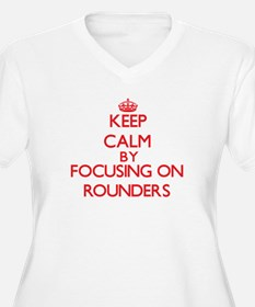 Keep calm by focusing on on Rounders Plus Size T-S