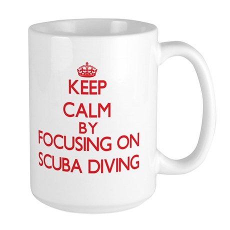 Keep calm by focusing on on Scuba Diving Mugs