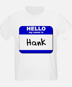 hello my name is hank T-Shirt