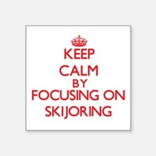 Keep calm by focusing on on Skijoring Sticker