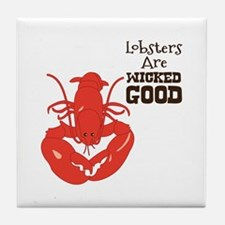 Lobsters Are WICKED GOOD Tile Coaster