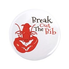"Break Out The Bib 3.5"" Button"