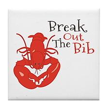 Break Out The Bib Tile Coaster