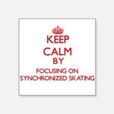 Keep calm by focusing on on Synchronized Skating S