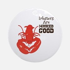 Lobsters Are WICKED GOOD Ornament (Round)