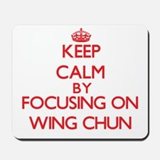 Keep calm by focusing on on Wing Chun Mousepad