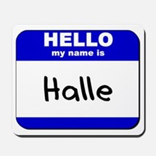 hello my name is halle  Mousepad