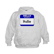 hello my name is halle Hoodie
