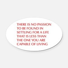 there-is-no-passion Oval Car Magnet